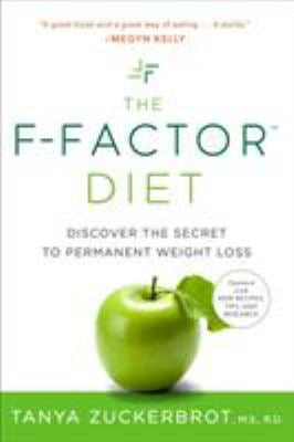 The F-Factor Diet: Discover the Secret to Permanent Weight Loss 9780399533747