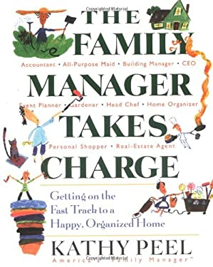 The Family Manager Takes Charge: Getting on the Fast Track to a Happy, Organized Home 9780399529139