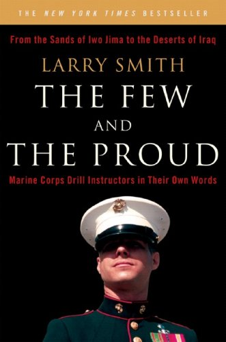The Few and the Proud: Marine Corps Drill Instructors in Their Own Words 9780393329926