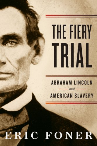 The Fiery Trial: Abraham Lincoln and American Slavery 9780393066180