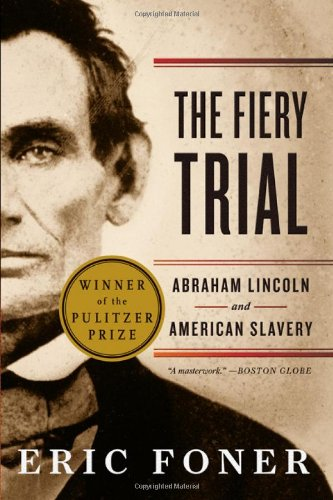 The Fiery Trial: Abraham Lincoln and American Slavery 9780393340662