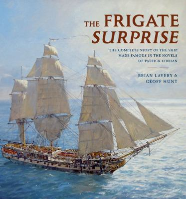 The Frigate Surprise: The Complete Story of the Ship Made Famous in the Novels of Patrick O'Brian 9780393070095