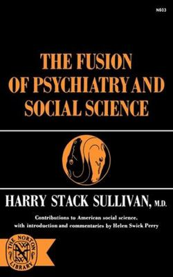 The Fusion of Psychiatry and Social Science 9780393006032