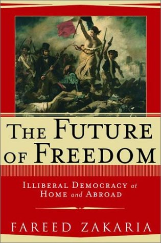 The Future of Freedom: Illiberal Democracy at Home and Abroad 9780393047646