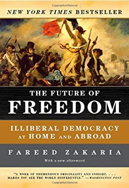 The Future of Freedom: Illiberal Democracy at Home and Abroad 9780393331523