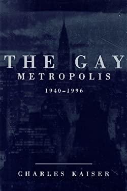 The Gay Metropolis: 1940-1996 9780395657812