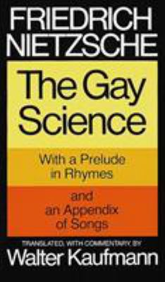 The Gay Science: With a Prelude in Rhymes and an Appendix of Songs 9780394719856