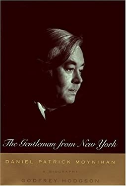 The Gentleman from New York: Daniel Patrick Moynihan: A Biography 9780395860427