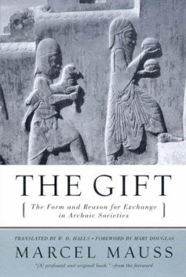 The Gift: The Form and Reason for Exchange in Archaic Societies 9780393320435