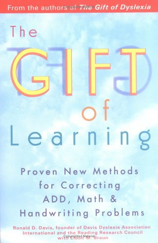 The Gift of Learning: Proven New Methods for Correcting Add, Math & Handwriting Problems 9780399528095