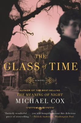 The Glass of Time: The Secret Life of Miss Esperanza Gorst 9780393337167