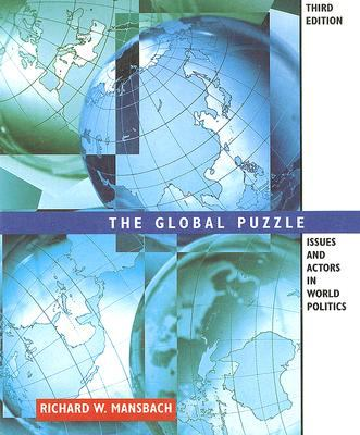 The Global Puzzle: Issues and Actors in World Politics 9780395963746