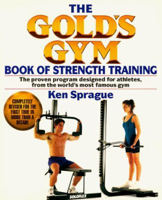 The Gold's Gym Book of Strength Training 9780399518638
