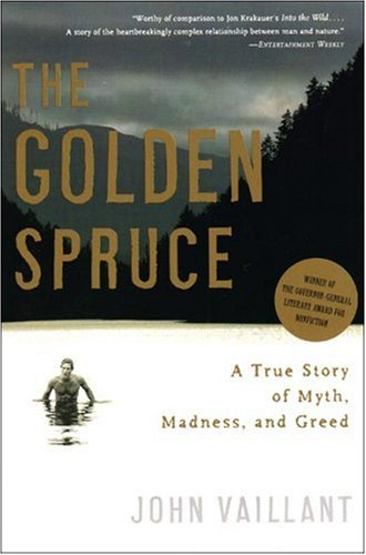The Golden Spruce: A True Story of Myth, Madness, and Greed 9780393328646
