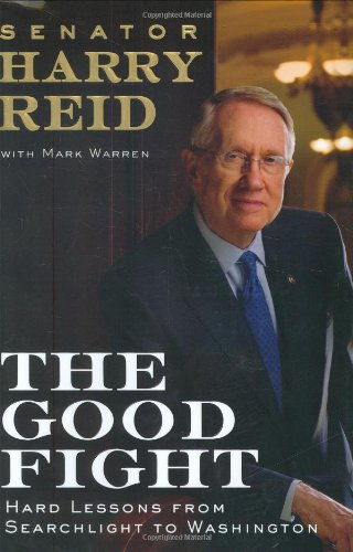 The Good Fight: Hard Lessons from Searchlight to Washington 9780399154997