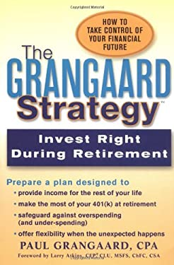 The Grangaard Strategy: Invest Right During Retirement 9780399528477