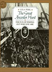 The Great Ancestor Hunt: The Fun of Finding Out Who You Are