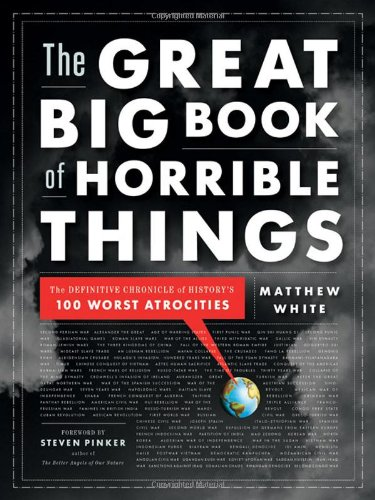 The Great Big Book of Horrible Things: The Definitive Chronicle of History's 100 Worst Atrocities 9780393081923