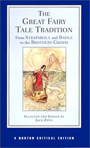 The Great Fairy Tale Tradition: From Straparola and Basile to the Brothers Grimm 9780393976366