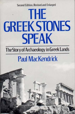The Greek Stones Speak: The Story of Archaeology in Greek Lands 9780393301113
