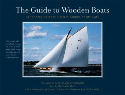 The Guide to Wooden Boats: Schooners, Ketches, Cutters, Sloops, Yawls, Cats 9780393338065