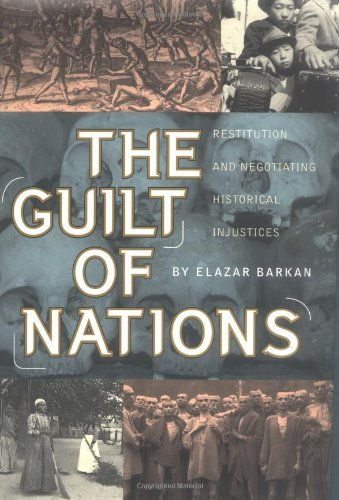 The Guilt of Nations: Restitution and Negotiating Historical Injustices 9780393048865