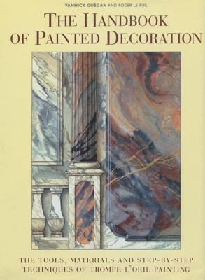The Handbook of Painted Decoration: The Tools, Materials, and Step-By-Step Techniques of Trompe L'Oeil Painting 9780393730012