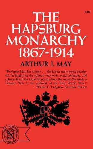The Hapsburg Monarchy: 1867-1914 9780393004601