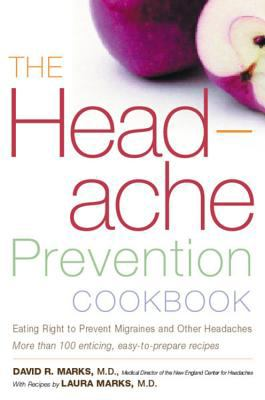 The Headache Prevention Cookbook: Eating Right to Prevent Migraines and Other Headaches 9780395967164
