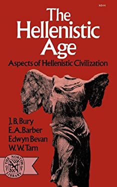 The Hellenistic Age: Aspects of Hellenistic Civilization 9780393005448