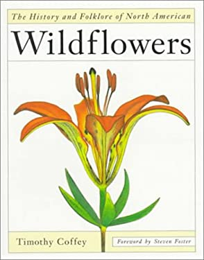 The History and Folklore of North American Wildflowers 9780395515938