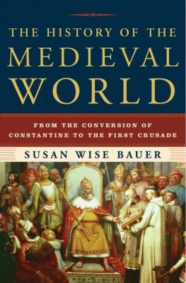 The History of the Medieval World: From the Conversion of Constantine to the First Crusade 9780393059755