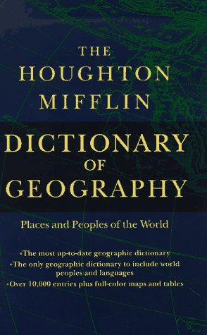 The Houghton Mifflin Dictionary of Geography: Places and Peoples of the World 9780395864487