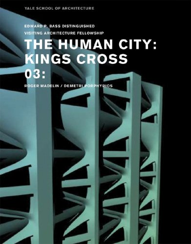 The Human City, Kings Cross Central: Roger Madelin / Demetri Porphyrios 9780393732474