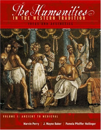 The Humanities in the Western Tradition Volume I: Ideas and Aesthetics 9780395848111