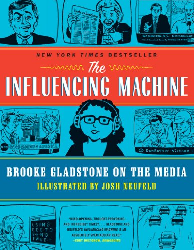 The Influencing Machine: Brooke Gladstone on the Media 9780393342468