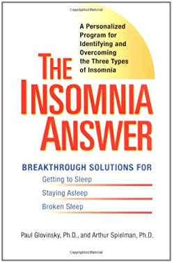 The Insomnia Answer: A Personalized Program for Identifying and Overcoming the Three Types of Insomnia 9780399532306
