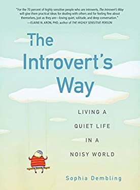 The Introvert's Way: Living a Quiet Life in a Noisy World 9780399537691