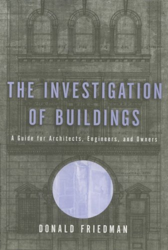 The Investigation of Buildings: A Guide for Architects, Engineers, and Owners 9780393730548