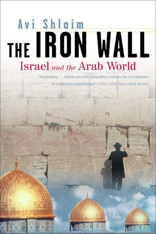 The Iron Wall: Israel and the Arab World 9780393321128