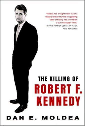 The Killing of Robert F. Kennedy: An Investigation of Motive, Means, and Opportunity 9780393315349
