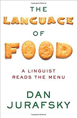 Language of Food : A Linguist Reads the Menu