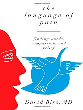 The Language of Pain: Finding Words, Compassion, and Relief 9780393070637