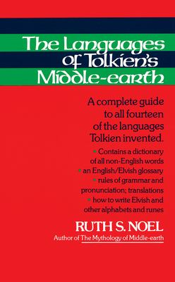 The Languages of Tolkien's Middle-Earth: A Complete Guide to All Fourteen of the Languages Tolkien Invented 9780395291306