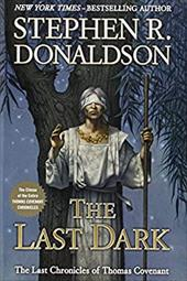 The Last Dark: The climax of the entire Thomas Covenant Chronicles (Last Chronicles of Thomas Cove) 21424554