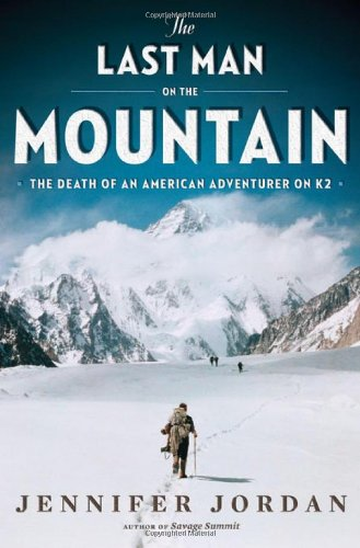 The Last Man on the Mountain: The Death of an American Adventurer on K2 9780393077780