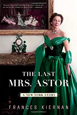 The Last Mrs. Astor: A New York Story 9780393331608