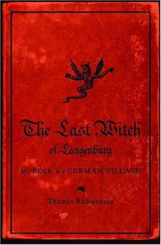 The Last Witch of Langenburg: Murder in a German Village 9780393065510