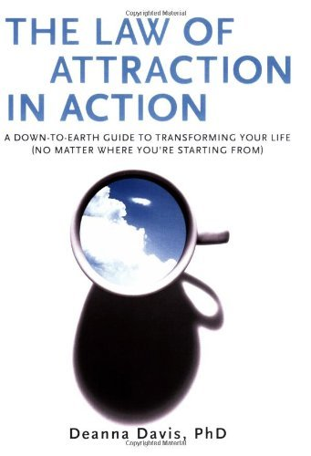 The Law of Attraction in Action: A Down-To-Earth Guide to Transforming Your Life (No Matter Where You're Starting From) 9780399534348