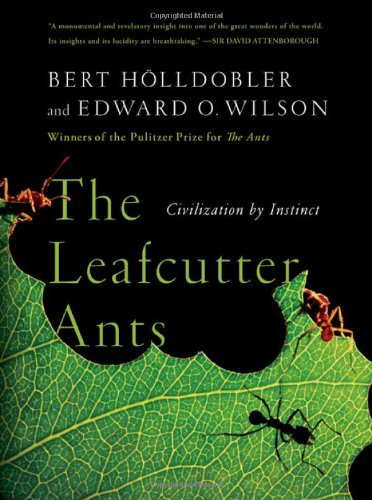The Leafcutter Ants: Civilization by Instinct 9780393338683
